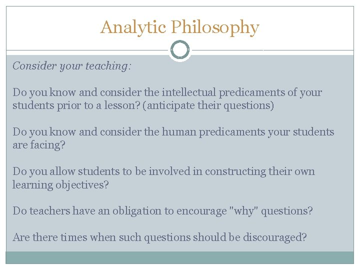 Analytic Philosophy Consider your teaching: Do you know and consider the intellectual predicaments of
