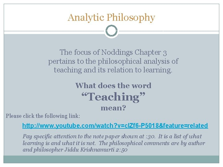 Analytic Philosophy The focus of Noddings Chapter 3 pertains to the philosophical analysis of