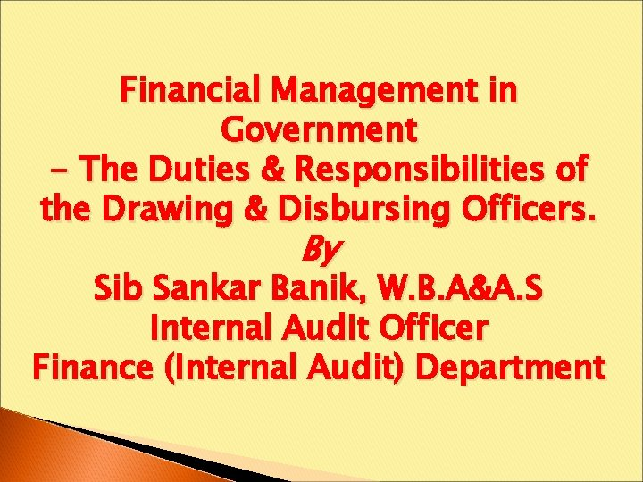 Financial Management in Government - The Duties & Responsibilities of the Drawing & Disbursing
