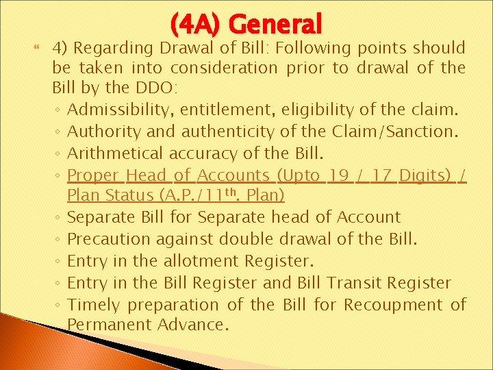 (4 A) General 4) Regarding Drawal of Bill: Following points should be taken