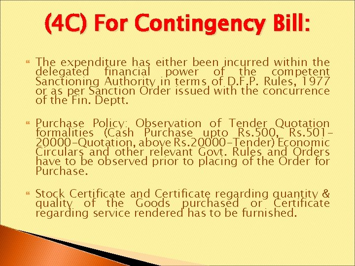 (4 C) For Contingency Bill: The expenditure has either been incurred within the delegated