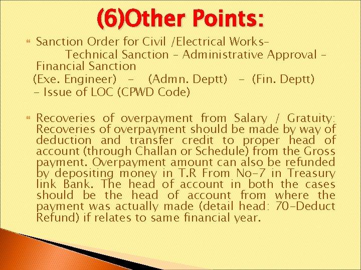 (6)Other Points: Sanction Order for Civil /Electrical Works– Technical Sanction – Administrative Approval –