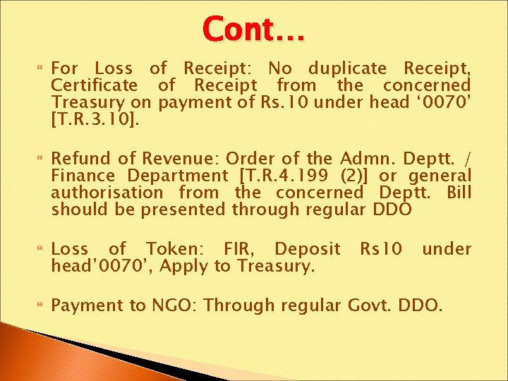 Cont… For Loss of Receipt: No duplicate Receipt, Certificate of Receipt from the concerned