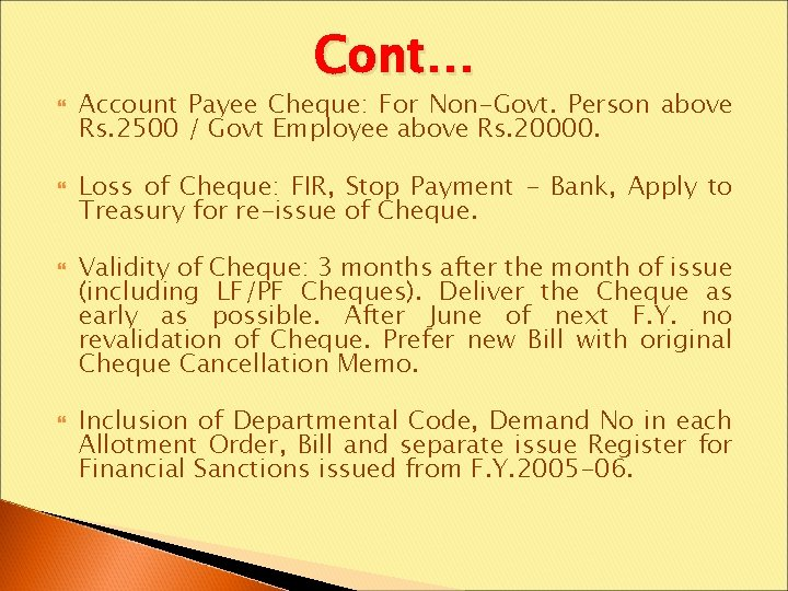 Cont… Account Payee Cheque: For Non-Govt. Person above Rs. 2500 / Govt Employee above