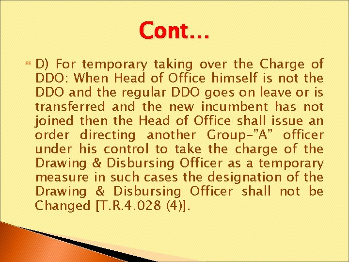 Cont… D) For temporary taking over the Charge of DDO: When Head of Office