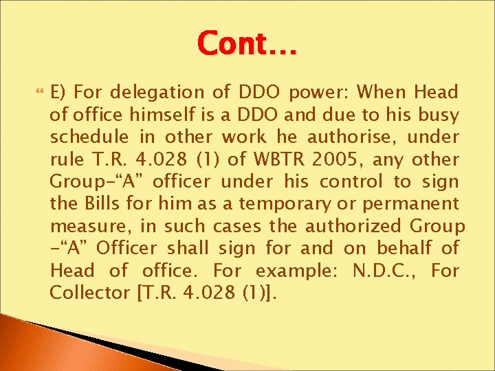 Cont… E) For delegation of DDO power: When Head of office himself is a
