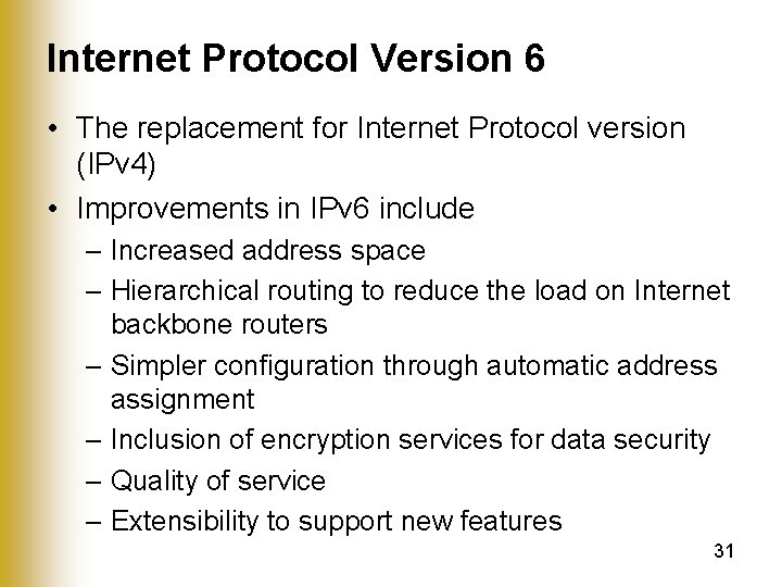 Internet Protocol Version 6 • The replacement for Internet Protocol version (IPv 4) •