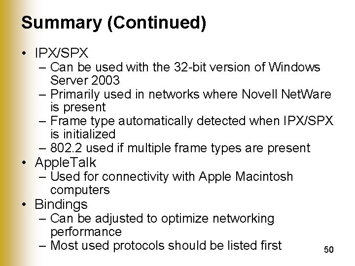 Summary (Continued) • IPX/SPX – Can be used with the 32 -bit version of