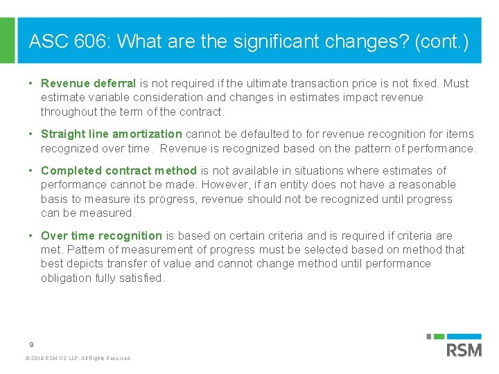 ASC 606: What are the significant changes? (cont. ) • Revenue deferral is not