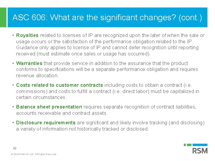 ASC 606: What are the significant changes? (cont. ) • Royalties related to licenses