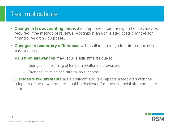 Tax implications • Change in tax accounting method and approval from taxing authorities may