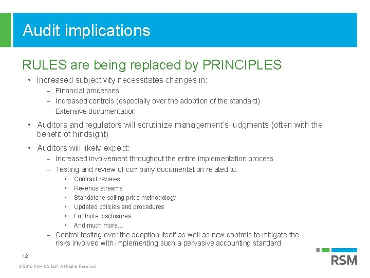 Audit implications RULES are being replaced by PRINCIPLES • Increased subjectivity necessitates changes in:
