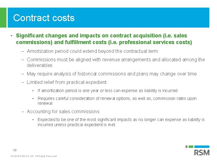 Contract costs • Significant changes and impacts on contract acquisition (i. e. sales commissions)