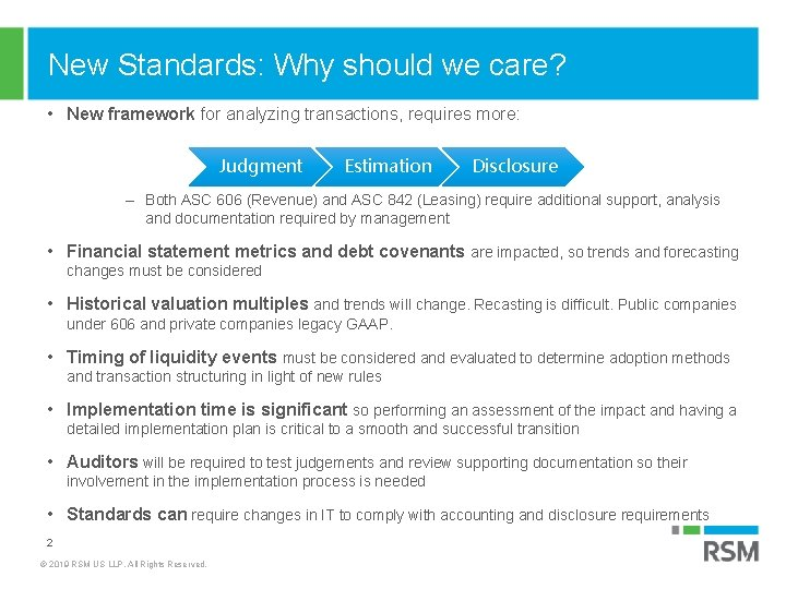New Standards: Why should we care? • New framework for analyzing transactions, requires more: