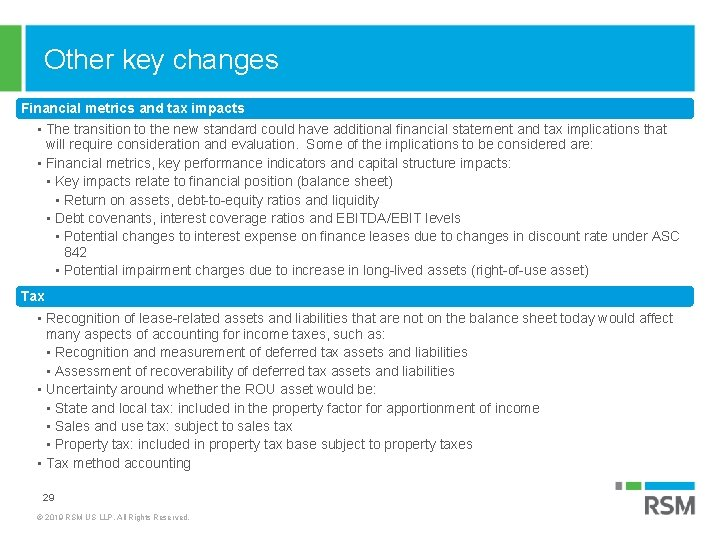 Other key changes Financial metrics and tax impacts • The transition to the new