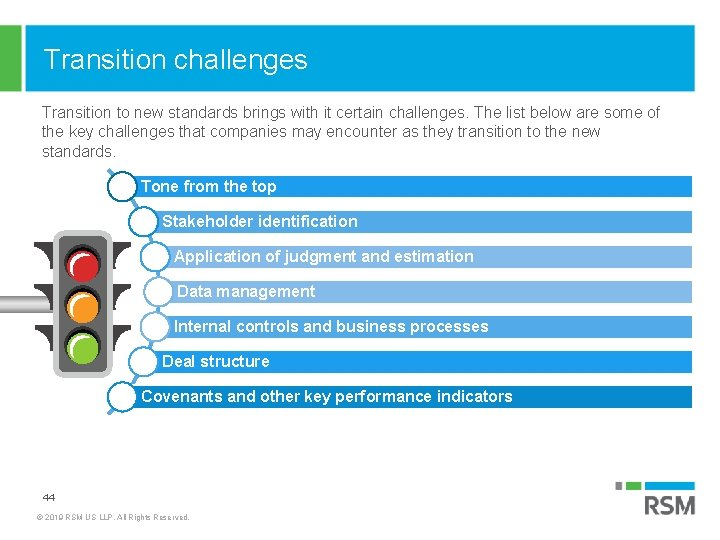 Transition challenges Transition to new standards brings with it certain challenges. The list below