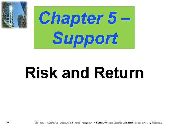 Chapter 5 – Support Risk and Return 5 b. 1 Van Horne and Wachowicz,