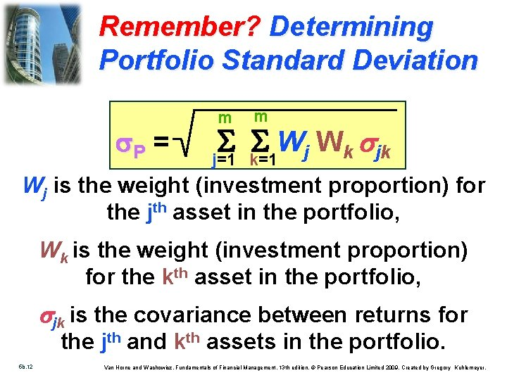 Remember? Determining Portfolio Standard Deviation s. P = m m S S W W
