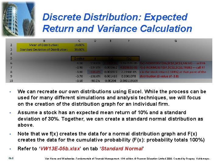 Discrete Distribution: Expected Return and Variance Calculation • We can recreate our own distributions