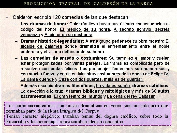 PRODUCCIÓN TEATRAL DE CALDERÓN DE LA BARCA • Calderón escribió 120 comedias de las
