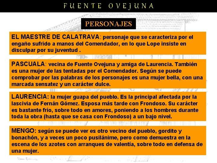 FUENTE OVEJUNA PERSONAJES EL MAESTRE DE CALATRAVA: personaje que se caracteriza por el engaño