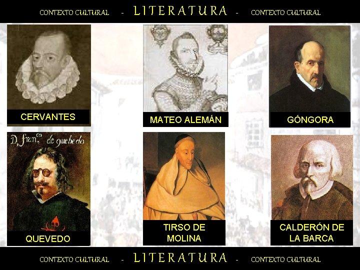 CONTEXTO CULTURAL - L I T E R A T U RA - CONTEXTO