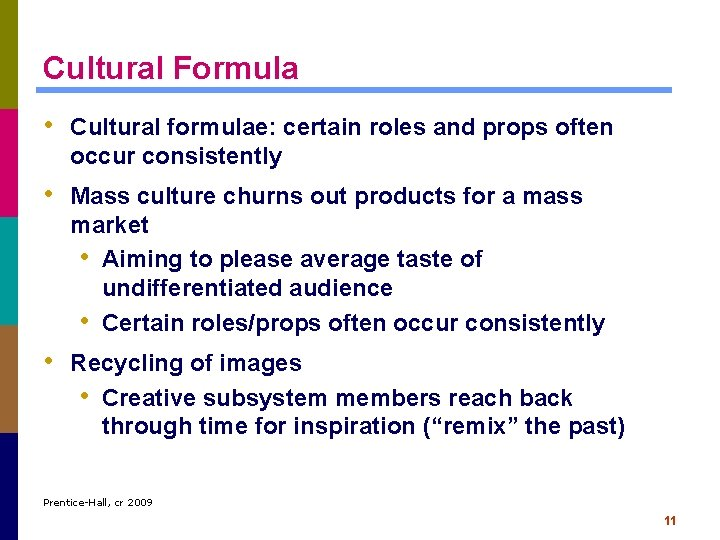 Cultural Formula • Cultural formulae: certain roles and props often occur consistently • Mass