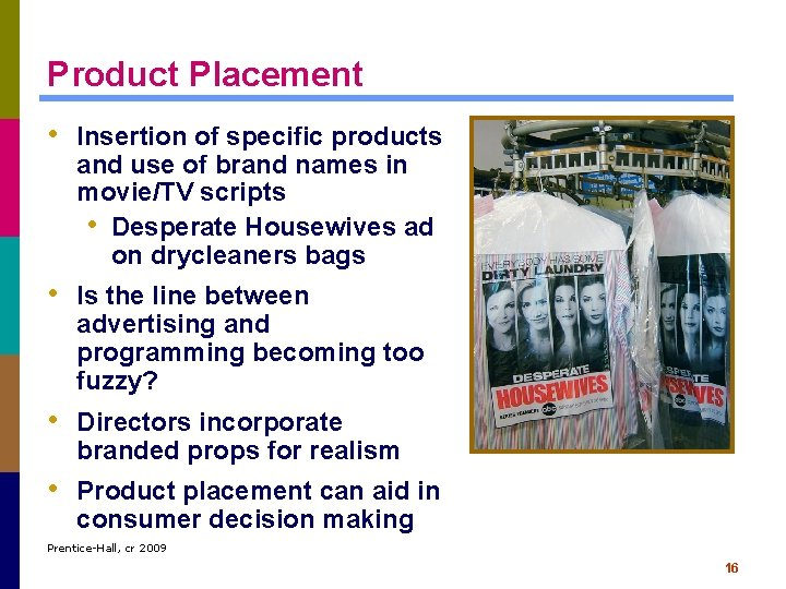 Product Placement • Insertion of specific products and use of brand names in movie/TV