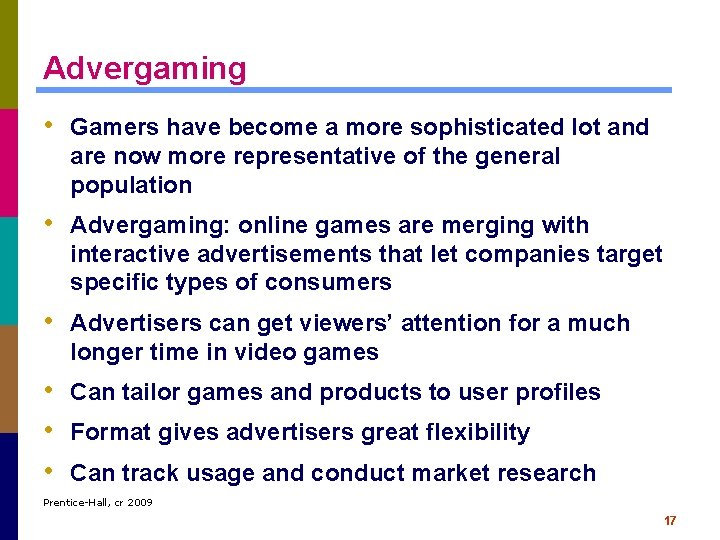 Advergaming • Gamers have become a more sophisticated lot and are now more representative