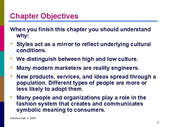 Chapter Objectives When you finish this chapter you should understand why: • Styles act