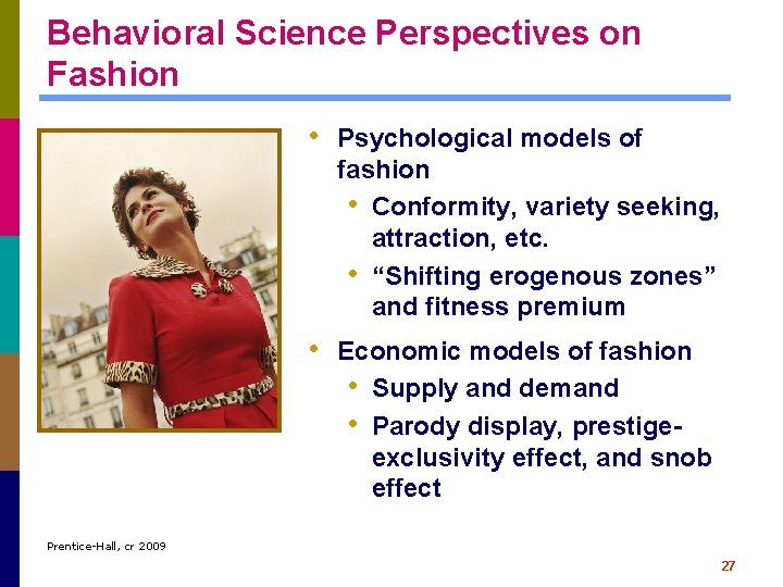 Behavioral Science Perspectives on Fashion • Psychological models of fashion • Conformity, variety seeking,
