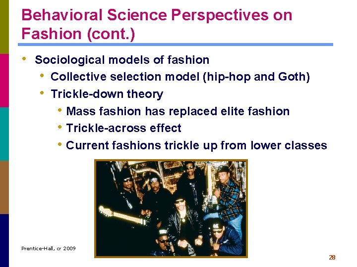 Behavioral Science Perspectives on Fashion (cont. ) • Sociological models of fashion • Collective