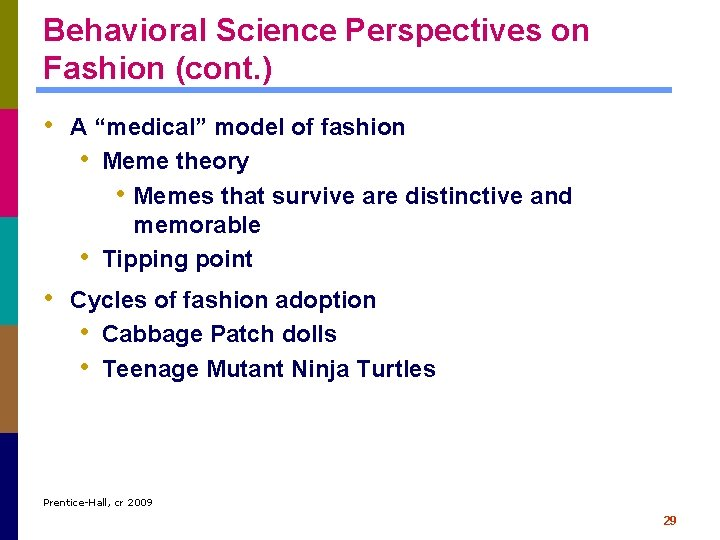 """Behavioral Science Perspectives on Fashion (cont. ) • A """"medical"""" model of fashion •"""