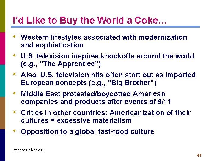 I'd Like to Buy the World a Coke… • Western lifestyles associated with modernization