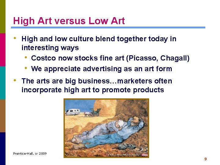 High Art versus Low Art • High and low culture blend together today in