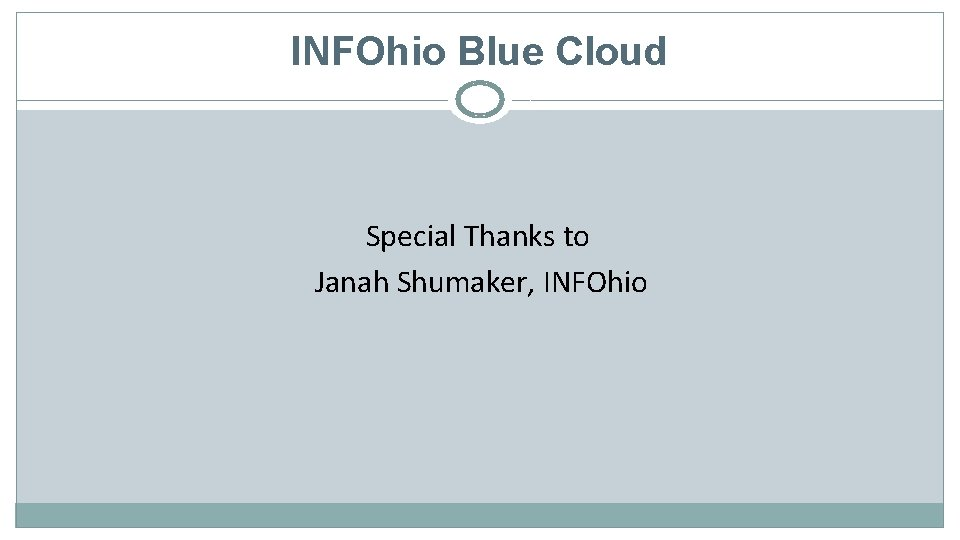 INFOhio Blue Cloud Special Thanks to Janah Shumaker, INFOhio
