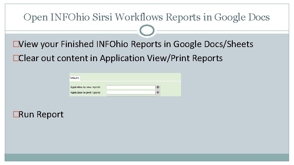 Open INFOhio Sirsi Workflows Reports in Google Docs �View your Finished INFOhio Reports in
