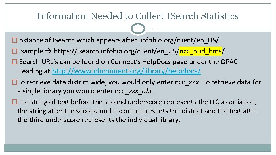 Information Needed to Collect ISearch Statistics �Instance of ISearch which appears after. infohio. org/client/en_US/