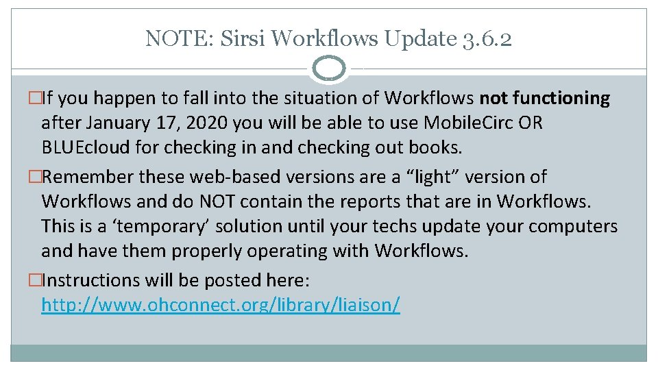 NOTE: Sirsi Workflows Update 3. 6. 2 �If you happen to fall into the