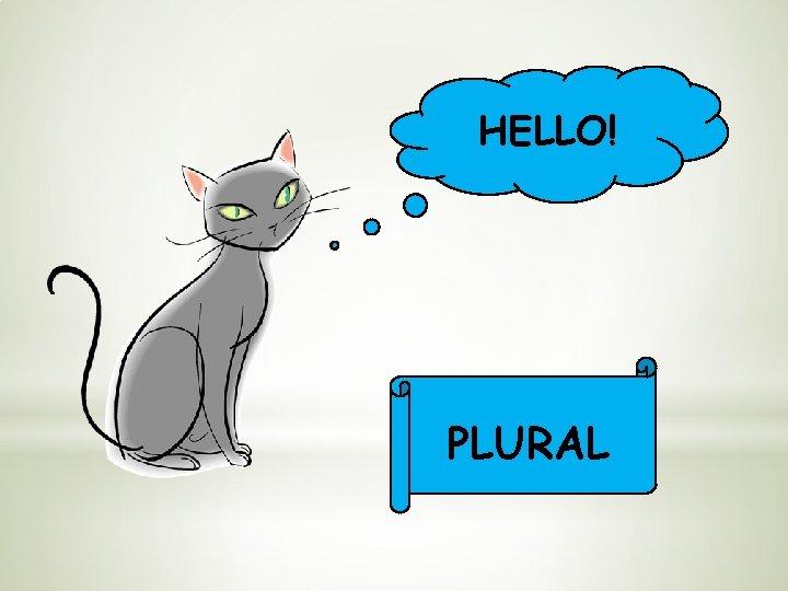 HELLO! PLURAL