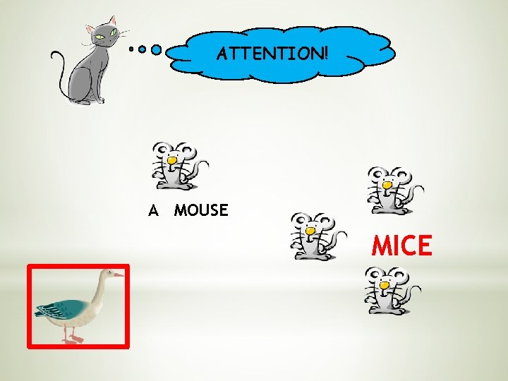 ATTENTION! A MOUSE MICE