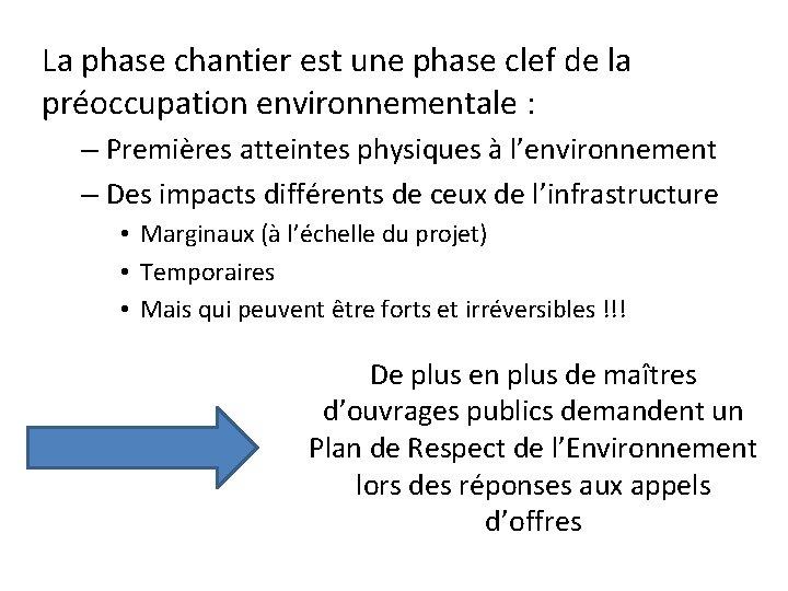 La phase chantier est une phase clef de la préoccupation environnementale : – Premières