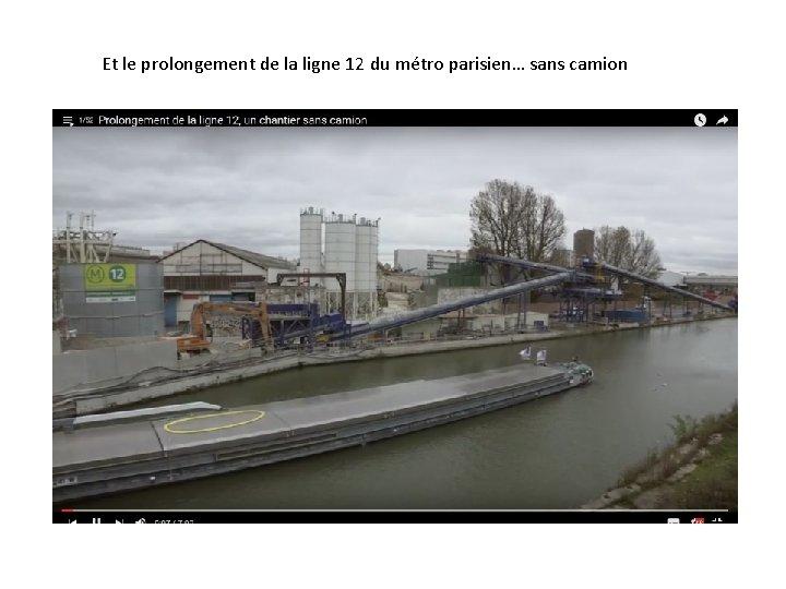 Et le prolongement de la ligne 12 du métro parisien… sans camion