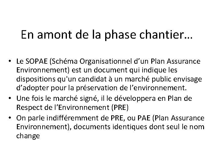 En amont de la phase chantier… • Le SOPAE (Schéma Organisationnel d'un Plan Assurance