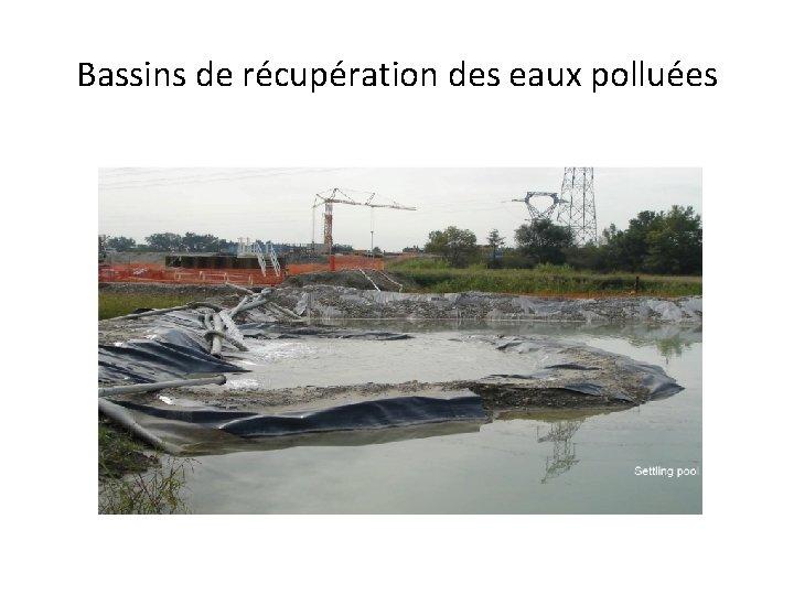 Bassins de récupération des eaux polluées