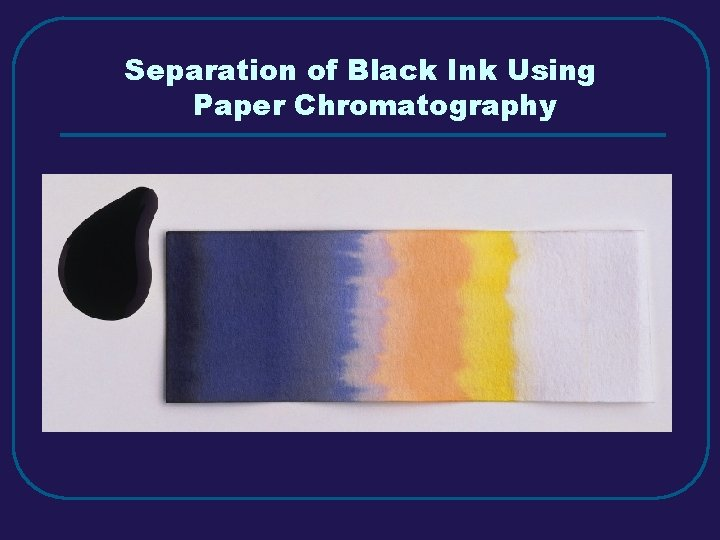 Separation of Black Ink Using Paper Chromatography