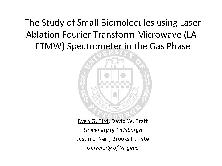 The Study of Small Biomolecules using Laser Ablation Fourier Transform Microwave (LAFTMW) Spectrometer in