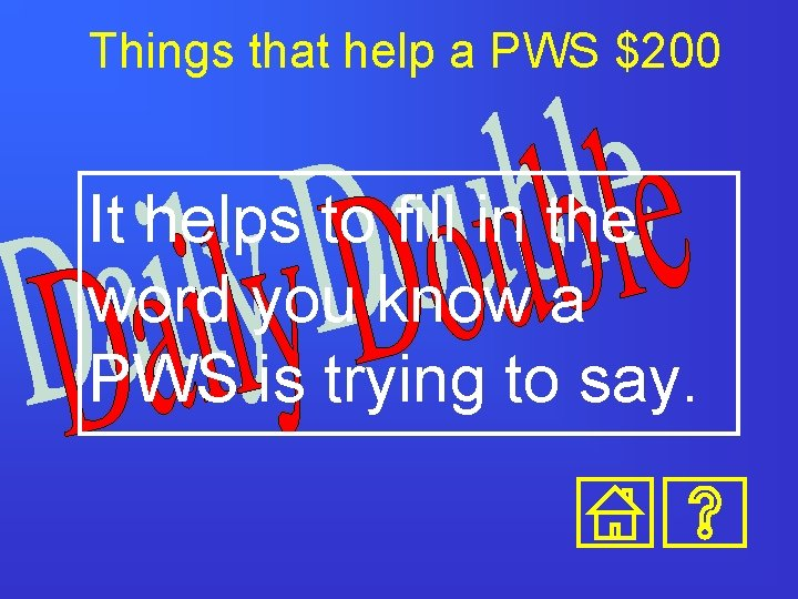 Things that help a PWS $200 It helps to fill in the word you