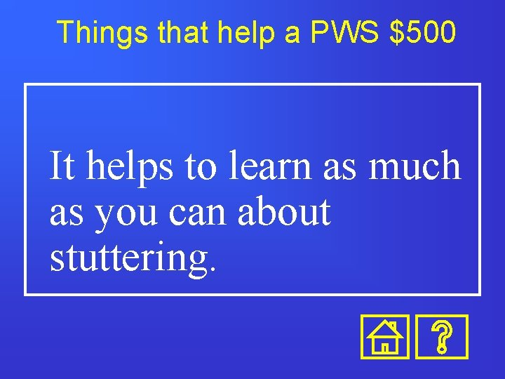 Things that help a PWS $500 It helps to learn as much as you
