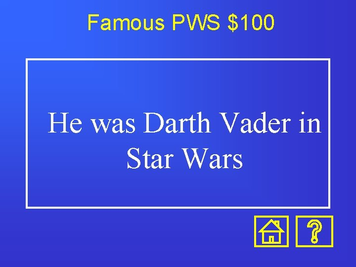 Famous PWS $100 He was Darth Vader in Star Wars